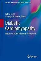 Diabetic Cardiomyopathy: Biochemical and Molecular Mechanisms (Advances in Biochemistry in Health and Disease, 9)
