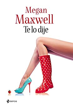 Te lo dije (Spanish Edition) by [Megan Maxwell]