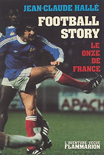 Football story: Le onze de France (French Edition)