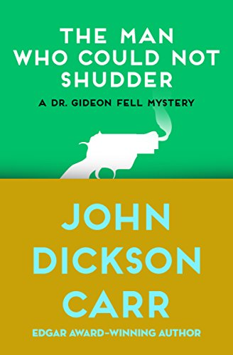 The Man Who Could Not Shudder (Dr. Gideon Fell series Book 12) (English Edition)