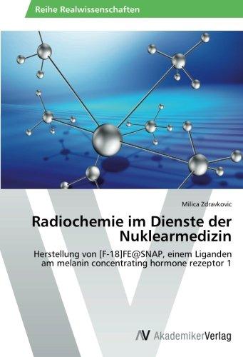 Radiochemie im Dienste der Nuklearmedizin: Herstellung von [F-18]FE@SNAP, einem Liganden am melanin concentrating hormone rezeptor 1