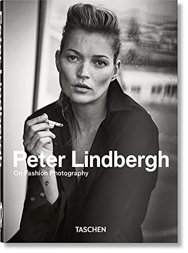 Peter Lindbergh. On Fashion Photography. 40th Ed.