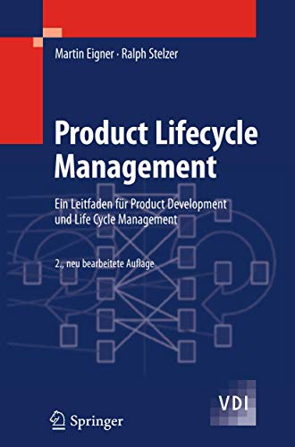 Product Lifecycle Management: Ein Leitfaden für Product Development und Life Cycle Management (VDI-Buch)