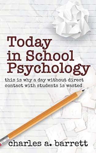 Today in School Psychology This is Why A Day Without Direct Contact with Students is Wasted product image