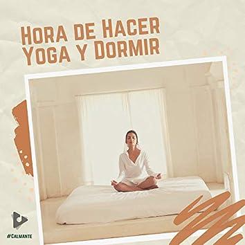 Hora de Hacer Yoga y Dormir