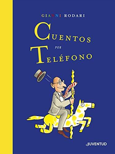 Cuentos por teléfono. Edición Especial: Edición Especial por el Centenario de Rodari (COLECCION JUVENTUD)