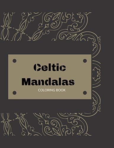 Celtic Mandalas: Coloring Book Mandalas Relax Relief and Stress for Kids Adult