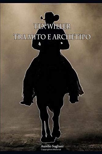 Tex Willer: Tra mito e archetipo