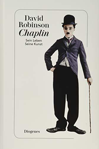 Chaplin: Sein Leben. Seine Kunst