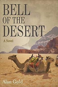 Bell of the Desert: A Novel by [Alan Gold]
