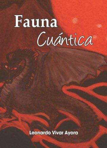 Fauna cuántica (Universo cuántico nº 1) (Spanish Edition)