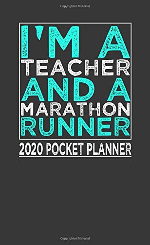 I'm Teacher And a Marathon Runner 2020 Pocket Planner: 2020 Monthly Pocket Planner & Calendar (Jan 2020 - Dec 2020) Personalized Planner Phone, Email, Book A Memorable Gift For a Whole Year