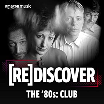 REDISCOVER THE '80s: Club