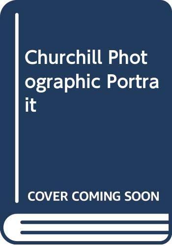 Churchill Photographic Portrait: A Photographic Portrait