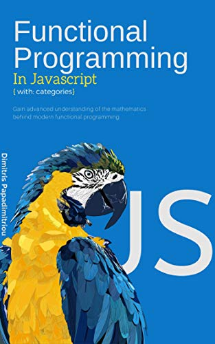 Functional Programming in JavaScript with Categories: master modern functional programming