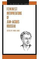 Feminist Interpretations of Jean-Jacques Rousseau (Re-reading the Canon)