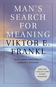 Man's Search for Meaning by [Viktor E. Frankl, Harold S. Kushner, William J. Winslade]