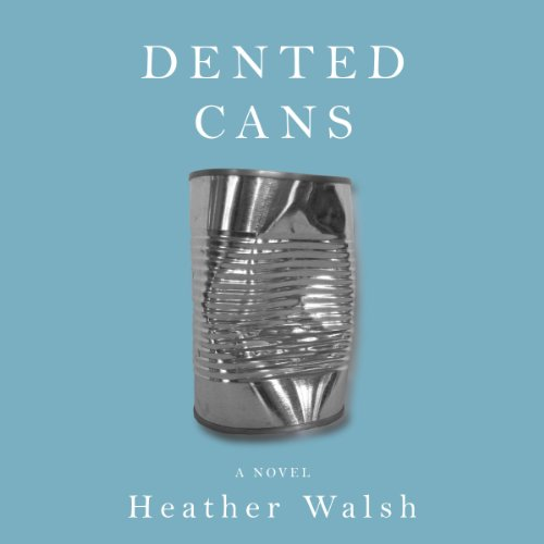 Dented Cans audiobook cover art