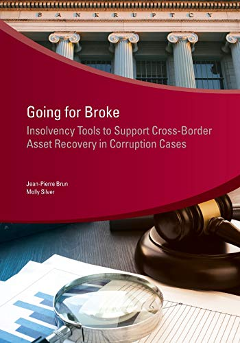 Going for Broke: Insolvency Tools to Support Cross-border Asset Recovery in Corruption Cases (Star Initiative) (Stolen Asset Recovery (StAR))