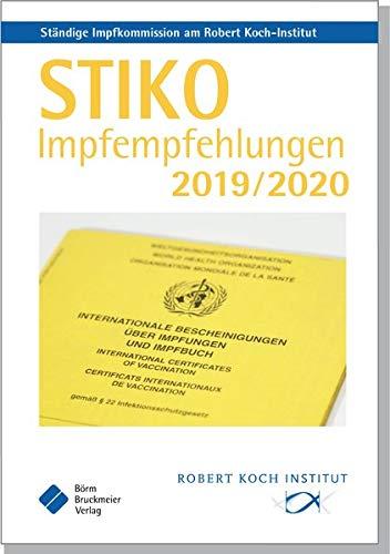 STIKO Impfempfehlungen 2019/2020: Empfehlungen der Ständigen Impfkommission (STIKO) am Robert Koch-Institut (Pocket-Leitlinien / Publikationen von Fachgesellschaften)