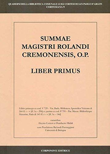 Summa Magistri Rolandi cremonensis, o.p. Liber primus