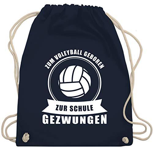 Shirtracer Volleyball - Zum Volleyball geboren. Zur Schule gezwungen - Unisize - Navy Blau - sportbeutel volleyball - WM110 - Turnbeutel und Stoffbeutel aus Baumwolle