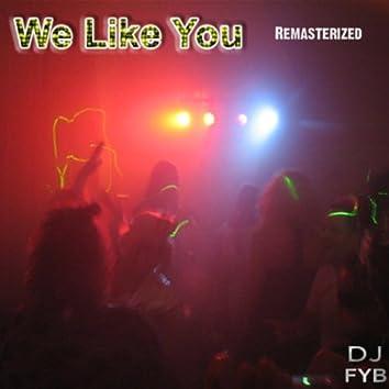 We Like You - Remasterized