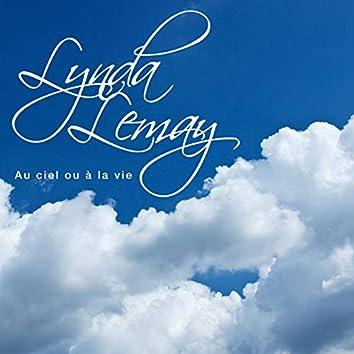 Au ciel ou à la vie