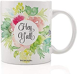 Hey Y'All Coffee Tea Mug Special Southern Girl Gift Pretty Pink Floral Charming Sayings South U.S.A. Cute Birthday Christmas Present for Mom Sister Friend Coworker 11oz Ceramic Cup Digibuddha DM0243