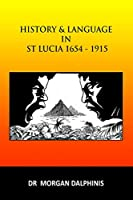 History and Language in St Lucia 1654-1915