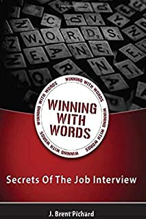 Winning With Words: Secrets of the Job Interview