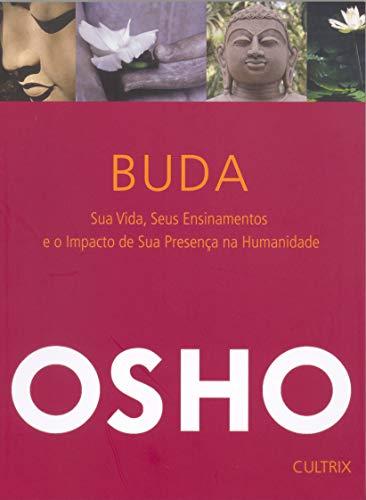 Buda: Sua Vida Seus Ensinamentos e o Impacto da sua Presença na Humanidade