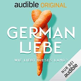 German Liebe - Wie liebt dieses Land? (Original Podcast)                   Autor:                                                                                                                                 German Liebe - Wie liebt dieses Land?                               Sprecher:                                                                                                                                 Andrea Hanna Hünniger,                                                                                        Daniel Hirsch,                                                                                        Teresa Sickert                      Spieldauer: 6 Std.     54 Bewertungen     Gesamt 4,3