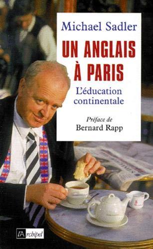 Un Anglais à Paris. L'éducation continentale