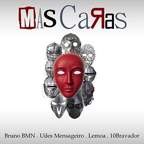 Bruno BMN, Uiles Mensageiro, Lemoa & 10Bravador
