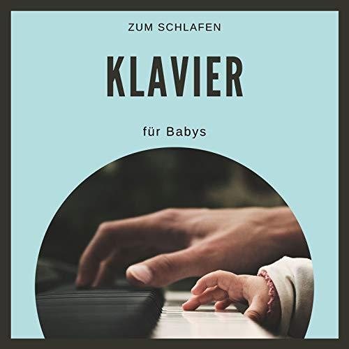 Klavier für Babys: Wiegenlied am Klavier für Kleinkinder zum Schlafen