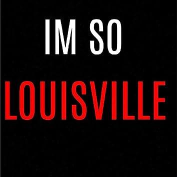 I'm So Louisville (feat. Marathon Domm)
