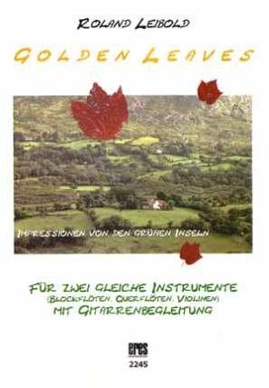GOLDEN LEAVES - IMPRESSIONEN VON DER GRUENEN INSEL - arrangiert für zwei C-Instrumente - Gitarre - mit CD [Noten / Sheetmusic] Komponist: LEIBOLD ROLAND