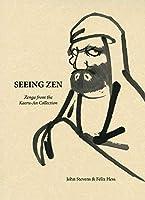 Seeing Zen: Zenga from the Kaeru-An Collection