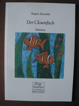 Der Clownfisch. Märchen (Edition Nussknacker)
