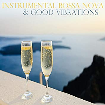 Instrumental Bossa Nova & Good Vibrations