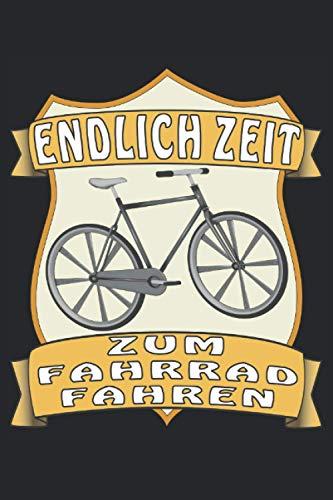 ENDLICH ZEIT ZUM FAHRRAD FAHREN: Liniertes Notizbuch-Tagebuch bzw. Übungsbuch mit 120 Seiten (Germa