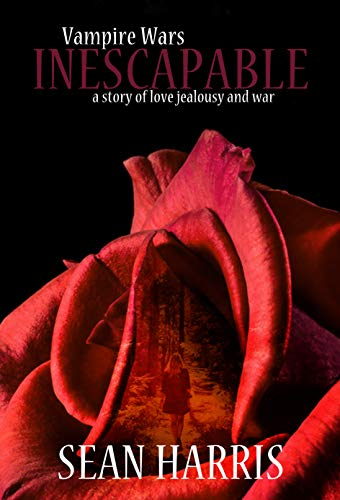 Vampire Wars - Inescapable by Sean Harris