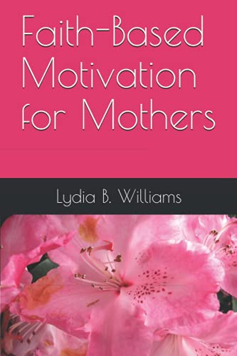 Faith-Based Motivation for Mothers
