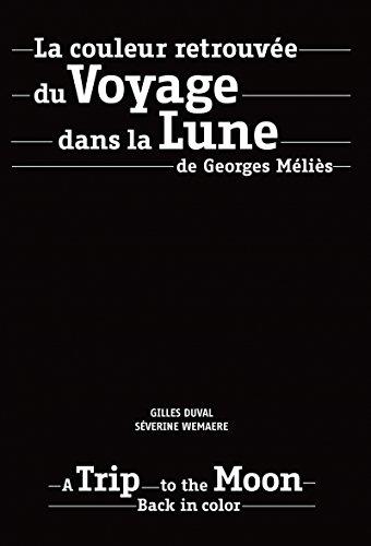 La couleur retrouvée du Voyage dans la Lune de Georges Méliès (COLLECTION DES FONDATIONS)