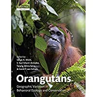 Orangutans: Geographic Variation in Behavioral Ecology and Conservation【洋書】 [並行輸入品]