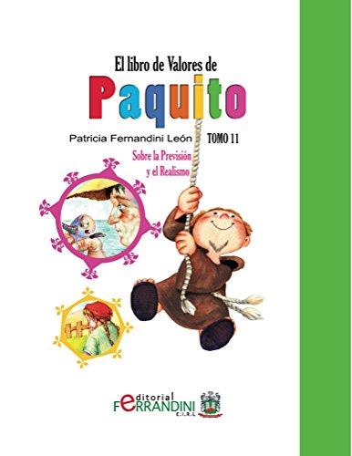 El Libro de Valores de Paquito-TOMO11-LIBRO INFANTIL: TOMO 11-Sobre la Previsión y el Realismo (Spanish Edition)