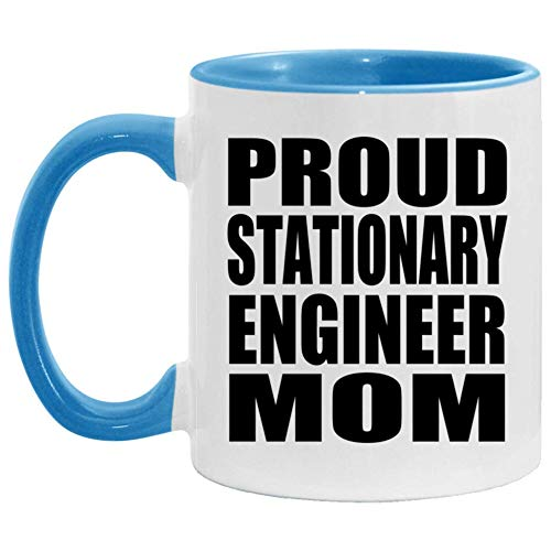 Proud Stationary Engineer Mom - 11oz Accent Coffee Mug Blue Ceramic Tea-Cup - For Mother Mom Her From Daughter Son Husband Birthday Anniversary Mothers Fathers Day 5AG186
