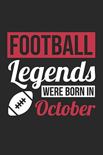 Football Notebook - Football Legends Were Born In October - Football Journal - Birthday Gift for Football Player: Medium College-Ruled Journey Diary, 110 page, Lined, 6x9 (15.2 x 22.9 cm)
