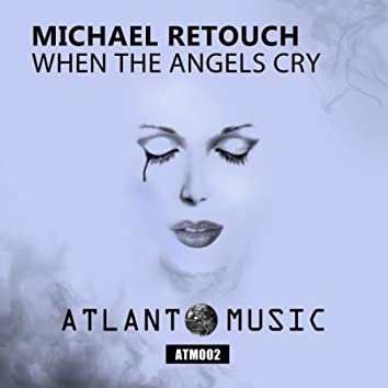 When The Angels Cry